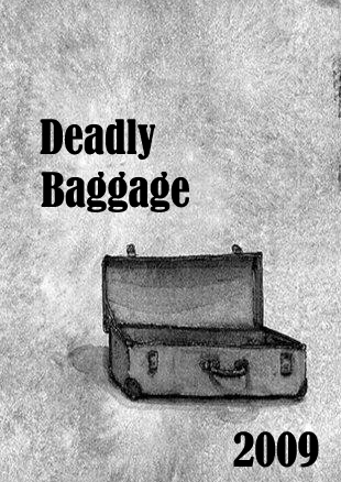 Deadly Baggage 2009